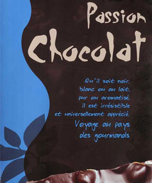 <p>Exposition<br /> <strong>« Passion Chocolat »</strong></p>