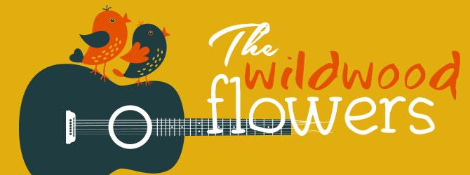 the Wildwood Flowers